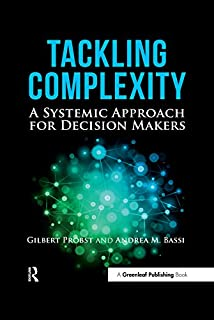 Tackling Complexity: A Systemic Approach for Decision Makers