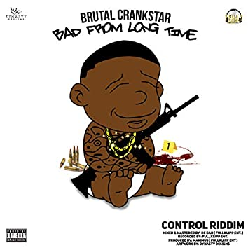 Bad from Long Time (Control Riddim)