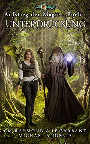 Unterdrückung: Zeitalter der Magie (Aufstieg der Magie 1)