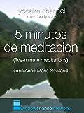 5 minutos de Meditacion (five minute meditation) with Anne-Marie Newland