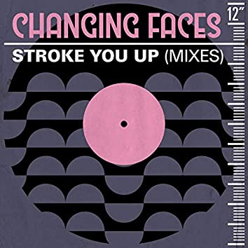 Stroke You Up (Mixes)