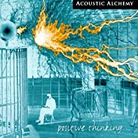 Positive Thinking... by Acoustic Alchemy (1998-05-19)