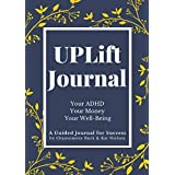 UPLift Journal: Your ADHD, Your Money, Your Well-Being