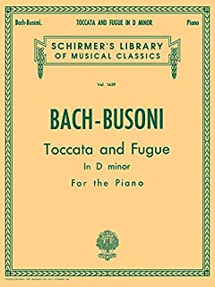 Toccata and Fugue in D Minor for the Organ: Piano Solo (Schirmer Library of Musical Classics)