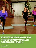 Everyday Workout for the Everyday Woman Strength Level 1