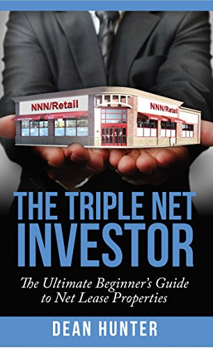 The Triple Net Investor: The Ultimate Beginner's Guide to Net Lease Properties...