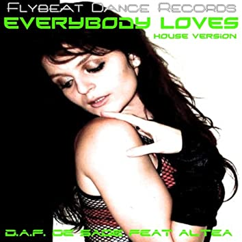 Everybody Loves (feat. Altea) [House Version]