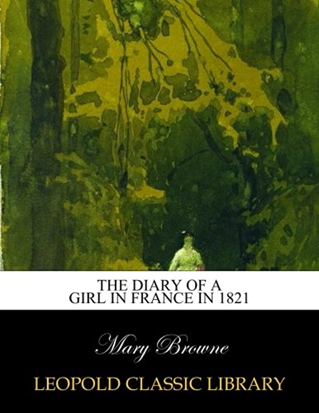 どうやってでも場合The diary of a girl in France in 1821
