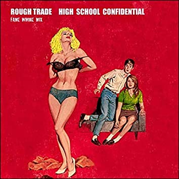 High School Confidential (Fame Whore Mix)