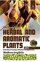 HERBAL AND AROMATIC PLANTS – 40. Madhuca longifolia (Mahua)