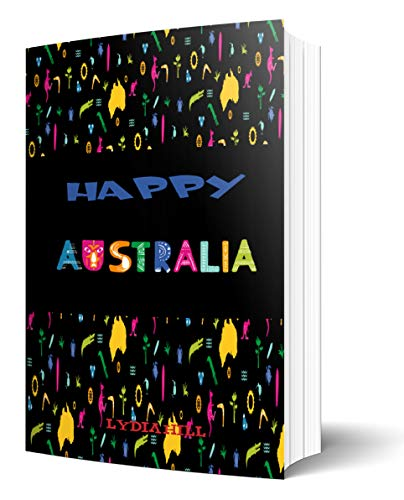 HAPPY AUSTRALIA: Cute gift notebook,hand drawn Australia day wallpaper background , black cover notebook,160pages, 6 x9 in, softcover,March 25, 2020 (English Edition)