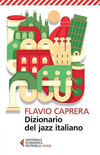 Dizionario del jazz italiano (Universale economica. Saggi)
