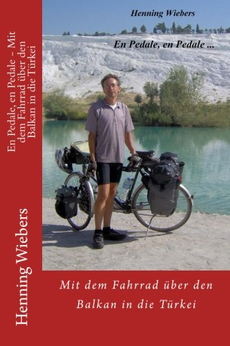 En Pedale, en Pedale - Mit dem Fahrrad ueber den Balkan in die Tuerkei: Volume 3