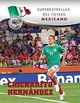 Chicharito Hernández (Superstars of Soccer SPANISH) (Spanish Edition) by [Gustavo Vazquez]