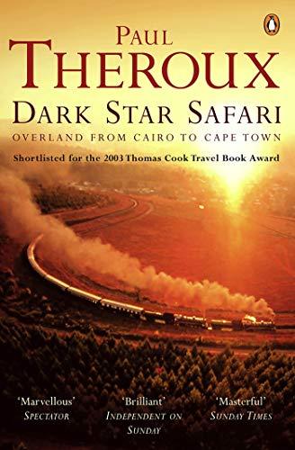 Dark Star Safari: Overland from Cairo to Cape Town (English Edition)