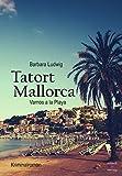 Tatort Mallorca: Vamos a la Playa. Kriminalroman