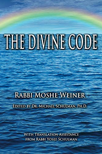 The Divine Code: The Guide to Observing the Noahide Code, Revealed from Mount Sinai in the Torah of Moses (English Edition)