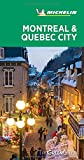 Michelin Green Guide Montreal & Quebec City: (Travel Guide)