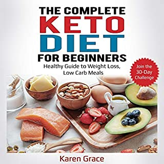 The Complete Keto Diet for Beginners: Healthy Guide to Weight Loss, Low Carb Meals     Join the 30-Day Challenge              By:                                                                                                                                 Karen Grace                               Narrated by:                                                                                                                                 Suzanne Schwab                      Length: 1 hr and 47 mins     25 ratings     Overall 5.0