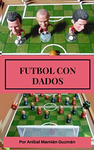 FÚTBOL CON DADOS: JUEGO DE ESTRATEGIA