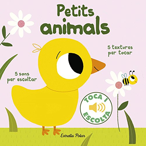 Petits animals. Toca i escolta (Llibres de textures i sons)