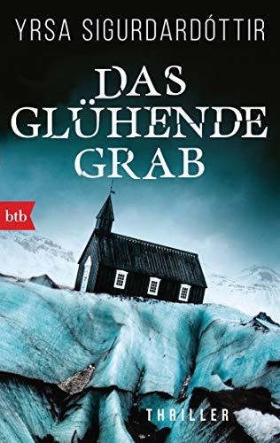 Das glühende Grab: Thriller (Dóra Gudmundsdóttir ermittelt 3)