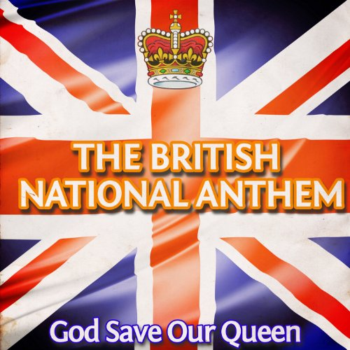 God Save Our Queen (British National Anthem)