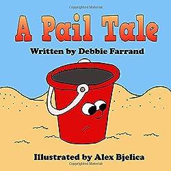 A Pail Tale by Debbie Farrand