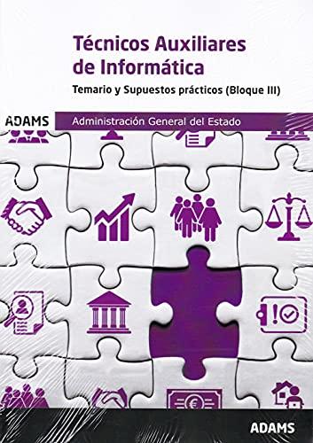 Temario y Supuestos prácticos (bloque III) Técnicos Auxiliares de Informática de la Administración General del Estado