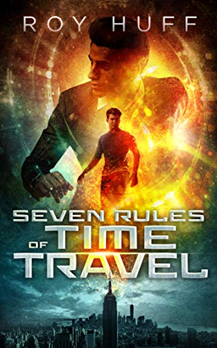 Seven Rules Of Time Travel by Roy G Huff ebook deal