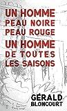 Un homme peau noire peau rouge, un homme de toutes les saisons (French Edition)