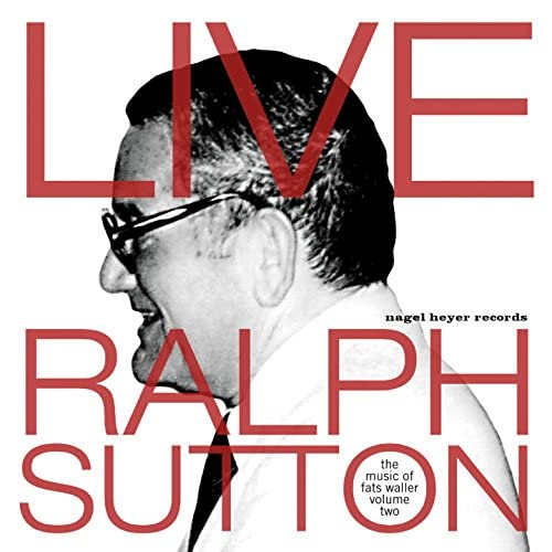 Ralph Sutton feat. Jon-Erik Kellso, Brian Ogilvie & Marty Grosz