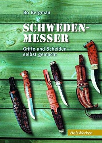 Schweden-Messer: Griffe und Scheiden selbst gemacht (HolzWerken)