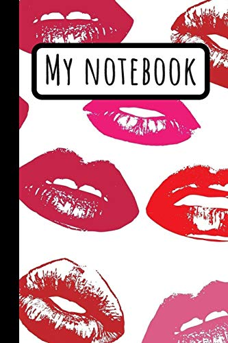 My Notebook: Pink & Red Lips Journal 120 Pages (6X9)