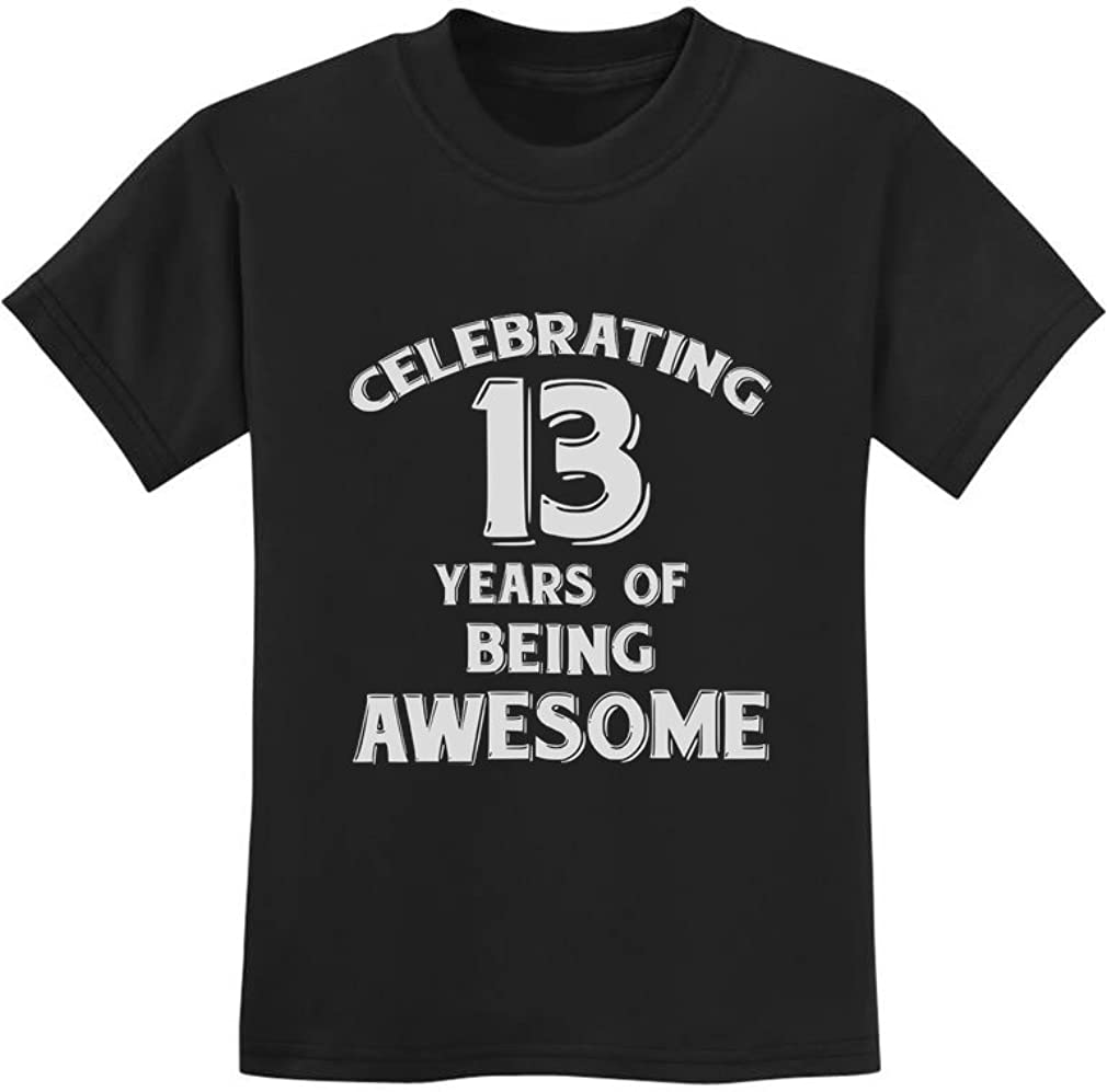 13 Years of Max 70% OFF Cheap sale Being Awesome Birthday K for Year Old Youth Gift