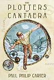 The Plotters of Cantaera (English Edition)