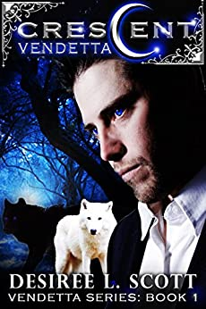 Crescent Vendetta (Vendetta Series Book 1) by [Desiree L Scott]