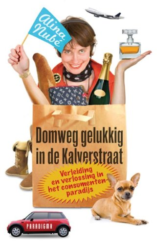Domweg gelukkig in de Kalverstraat: verleiding en verlossing in het consumentenparadijs