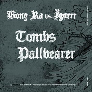 Tombs / Pallbearer