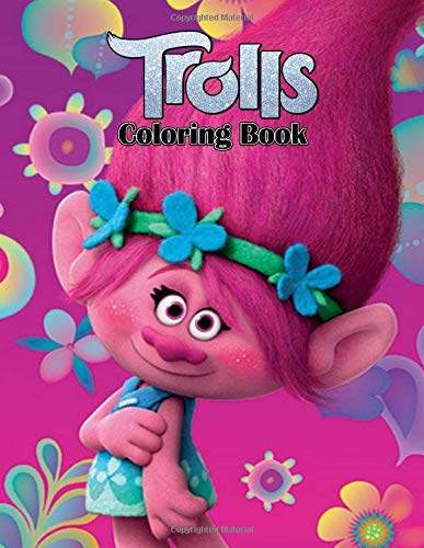 Trolls Coloring Book: 50+ interesting pages for coloring from your favorite fairy tale