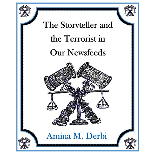 The Storyteller and the Terrorist in Our Newsfeeds  By  cover art