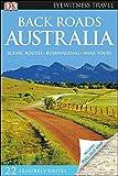 DK Eyewitness Back Roads Australia (Travel Guide)