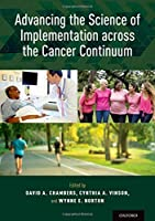 Advancing the Science of Implementation Across the Cancer Continuum