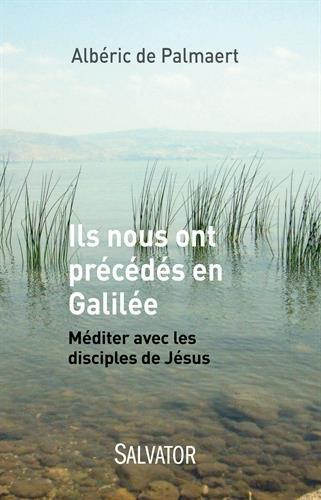 Ils nous ont précédés en Galilée
