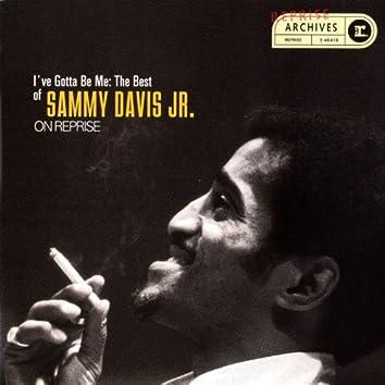 I've Gotta Be Me: The Best Of Sammy Davis Jr.