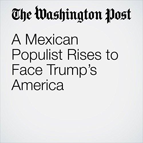 A Mexican Populist Rises to Face Trump's America copertina