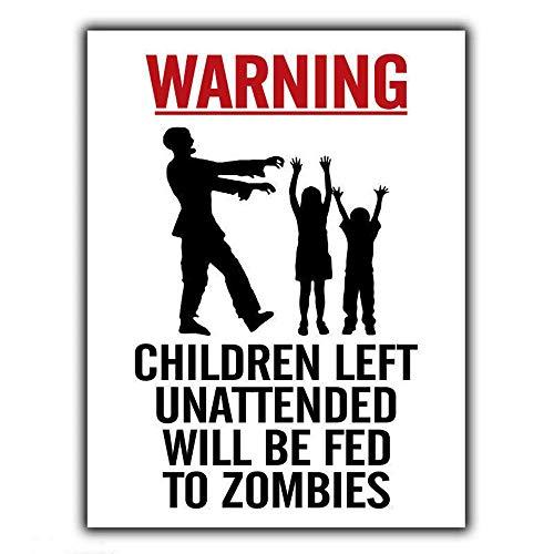 N/ A Warning Children Left Unattended Will Be Fed To Zombies Pintura de Hierro Retro Metal Decoración de la Pared Cartel de Chapa Placa de la Vendimia Pegatinas Regalo Bar Decoración para el hogar