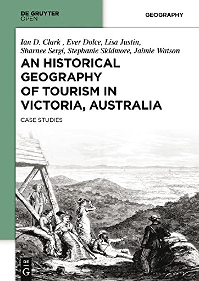 ラリーメキシコ憂鬱An Historical Geography of Tourism in Victoria, Australia: Case Studies (English Edition)
