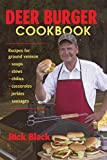 Deer Burger Cookbook: Recipes for Ground Venison--Soups, Stews, Chilies, Casseroles, Jerkies, and Sausages