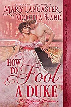 How to Fool a Duke (The Husband Dilemma Book 1) by [Mary Lancaster, Violetta Rand]
